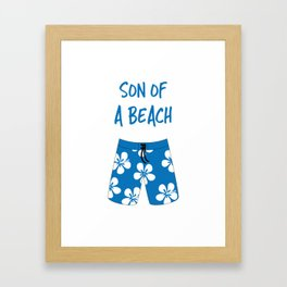 Son Of A Beach Framed Art Print