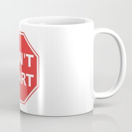 Don't start sign T-shirt Coffee Mug