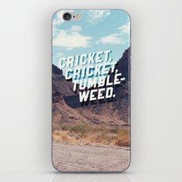 Cricket, cricket, tumbleweed. iPhone Skin