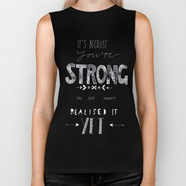 You are Strong... Biker Tank