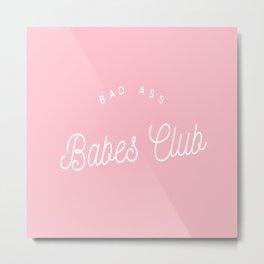BADASS BABES CLUB PINK Metal Print