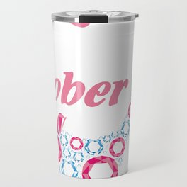 A queen was born in October, birthday art, birthday lady Travel Mug
