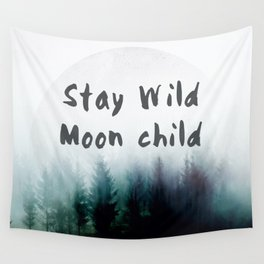 Stay wild moon child watercolor Wall Tapestry