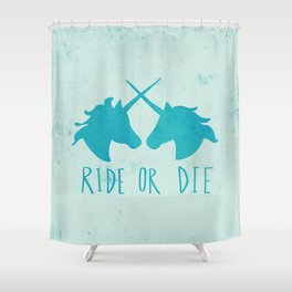 Ride or Die x Unicorns x Turquoise Shower Curtain
