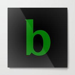 b (GREEN & BLACK LETTERS) Metal Print