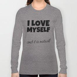 I love myself and it is mutual! (black print) Long Sleeve T-shirt