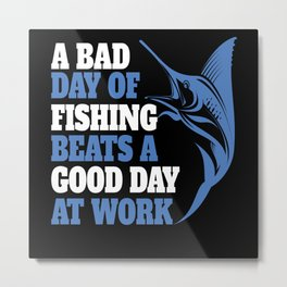 Funny Fisher shirt A BAD DAY ... Metal Print