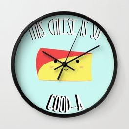 Gouda Cheese is Good  Wall Clock