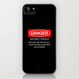 Danger do not touch cover case art new fun funny 2018 iPhone Case