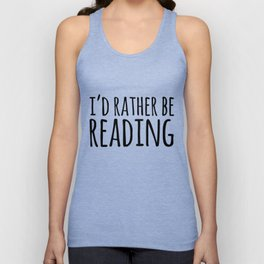 I'd Rather Be Reading  Unisex Tank Top