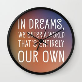 In Dreams, We Enter A World That's Entirely Our Own Wall Clock