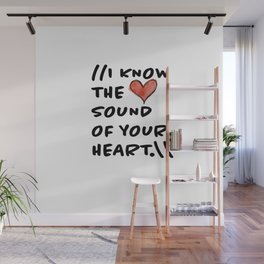 Sound of Your Heart Wall Mural