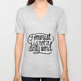 Feminist Is Not a Dirty Word Unisex V-Neck