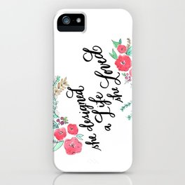 She Designed a Life She Loved - Calligraphy and Watercolor Floral  iPhone Case
