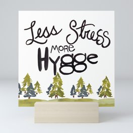 Less stress more Hygge Mini Art Print