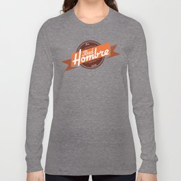Bad Hombre Long Sleeve T-shirt