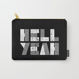 Hell Yeah Letterpress Motivational Poster in Black and White Typography Carry-All Pouch