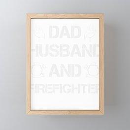 Dad - Husband and Firefighter Framed Mini Art Print