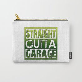 STRAIGHT OUTTA GARAGE Carry-All Pouch