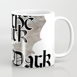 I'm Not Afraid of the Dark  The Dark is afraid of me Coffee Mug