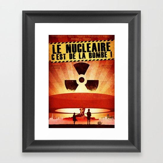 Le Nucléaire c'est de la bombe Framed Art Print
