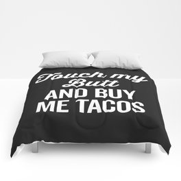 Touch My Butt Funny Quote Comforters