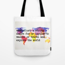Wanderlust: A Strong Desire For Or Impulse To Wander Or Travel Digital Print Tote Bag