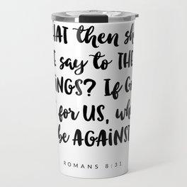 Romans 8:31 - Bible Verse Travel Mug