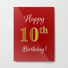"""Elegant """"Happy 10th Birthday!"""" With Faux/Imitation Gold-Inspired Color Pattern Number (on Red) Metal Print"""