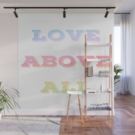 Love Above All - Rainbow Typography Wall Mural