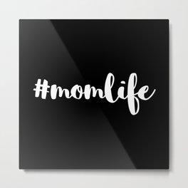 #MomLife White Typography Metal Print