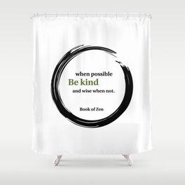 Zen Kindness & Wisdom Quote Shower Curtain