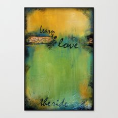 Learn to love the ride Canvas Print