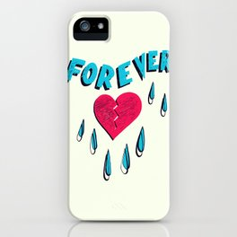 Forever HeartBroken iPhone Case