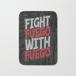 Fight Fuego With Fuego Bath Mat