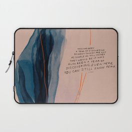 """""""This Has Been A Year Of Discovering: So Many Things Are Not As Simple As You Hoped They Would Be. It Has Also Been A Year Of Discovering, Even Here, You Can Still Know Peace."""" Laptop Sleeve"""