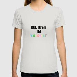 Believe In Yourself Quote Art Design Inspirationa T-shirt