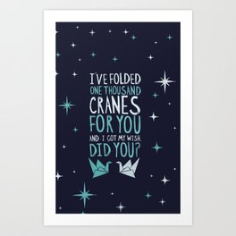 I've Folded One Thousand Cranes For You Art Print