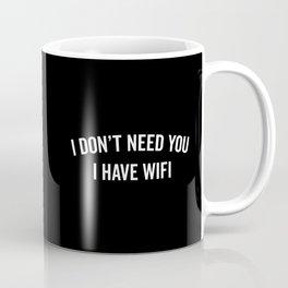 I Have WiFi Funny Quote Coffee Mug