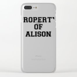 Property of ALISON Clear iPhone Case