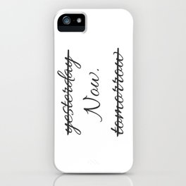 Live your life - Now. -  iPhone Case