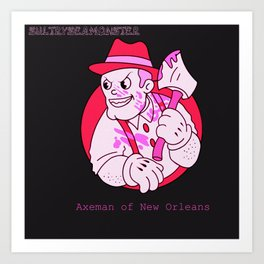 The Axeman of New Orleans Art Print