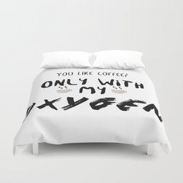 Gilmore Girls: Coffee with my Oxygen Duvet Cover