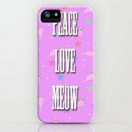Peace Love Meow iPhone Case