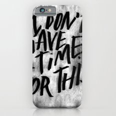 NO TIME Slim Case iPhone 6s