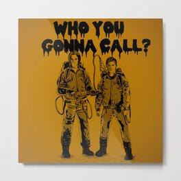 Who You Gonna Call? Metal Print