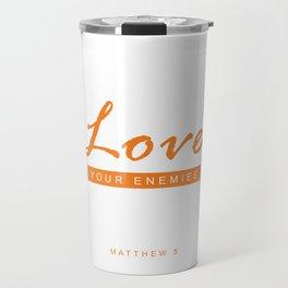 Love your enemies Travel Mug