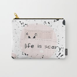 Life is scary Carry-All Pouch