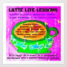 LATTE LIFE LESSONS ~ Is it true? Is it kind? Is it necessary? Art Print