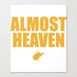 Almost Heaven West Virginia Tee Gifts For WVU Mountaineer texas Canvas Print